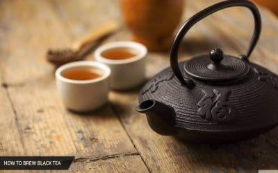 How to Brew Black Tea